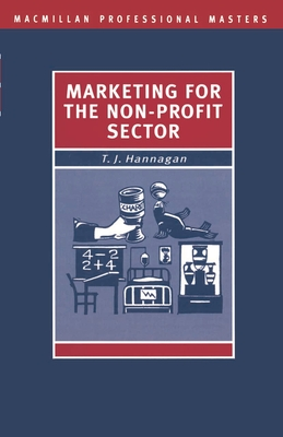 Marketing for the Non-Profit Sector - Hannagan, Tim