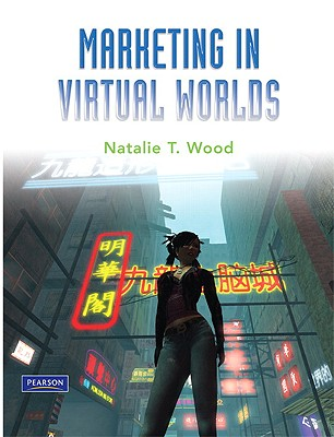 Marketing in Virtual Worlds - Wood, Natalie T