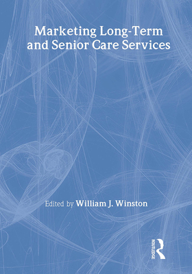 Marketing Long-Term and Senior Care Services - Winston, William