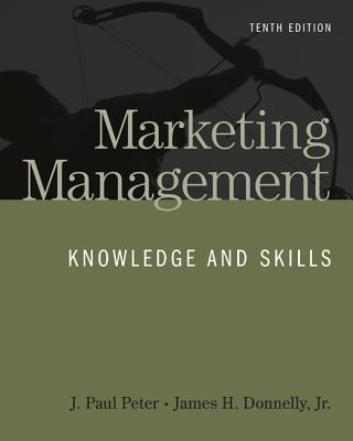Marketing Management: Knowledge and Skills - Peter, J Paul, and Donnelly, James H, Jr.