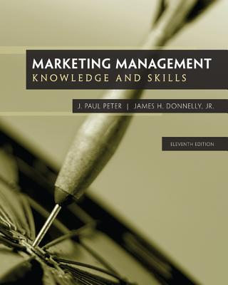 Marketing Management - Peter, J. Paul, and Donnelly, James H., Jr.