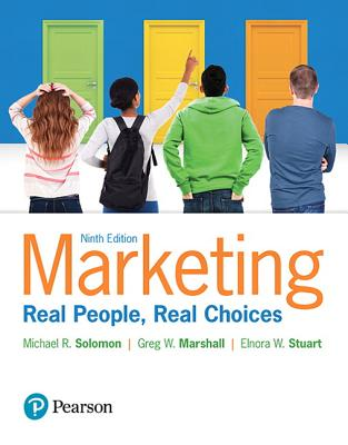 Marketing: Real People, Real Choices - Solomon, Michael G., and Marshall, Greg W., and Stuart, Elnora W.