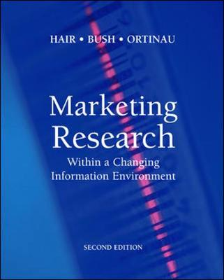 Marketing Research: Within a Changing Information Environment W/Data Disk Pkg - Hair, Joseph, and Bush, Robert P, and Ortinau, David J