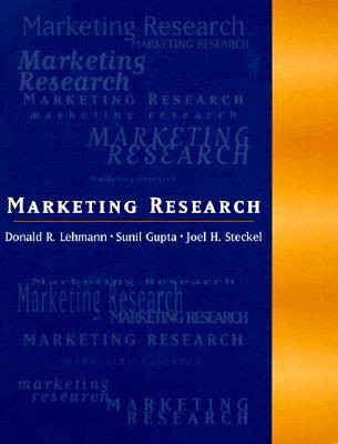Marketing Research - Lehmann, Donald R, and Gupta, Sunil, and Steckel, Joel H