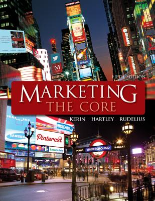 Marketing: The Core with Connectplus Access Card - Kerin, Roger, and Hartley, Steven, and Rudelius, William