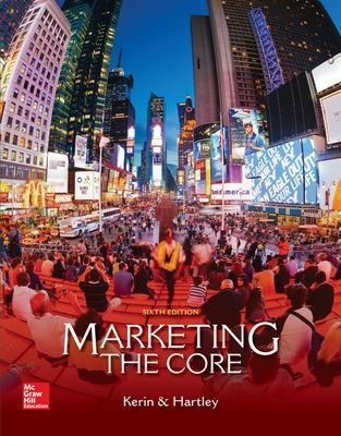 Marketing: The Core - Kerin, Roger A., and Hartley, Steven W., and Rudelius, William