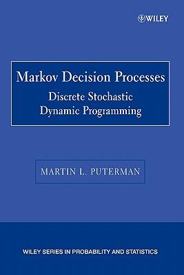 Markov Decision Processes: Discrete Stochastic Dynamic Programming - Puterman, Martin L