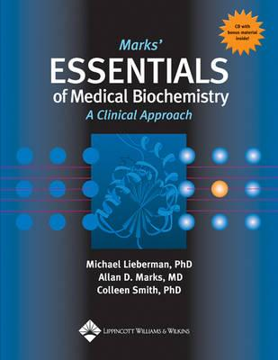 Marks' Essential Medical Biochemistry - Lieberman, Michael, and Marks, Allan, MD, and Smith, Colleen, PhD