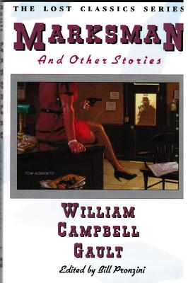 Marksman: And Other Stories - Gault, William Campbell, and Pronzini, Bill (Editor)