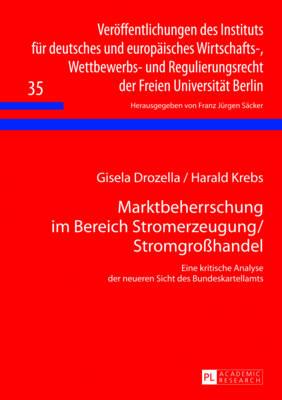Marktbeherrschung im Bereich Stromerzeugung/Stromgro?handel; Eine kritische Analyse der neueren Sicht des Bundeskartellamts - Drozella, Gisela, and Krebs, Harald