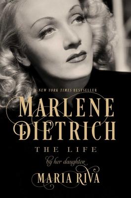 Marlene Dietrich: The Life - Riva, Maria