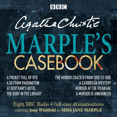 Marple's Casebook: Classic Drama from the BBC Radio Archives - Christie, Agatha, and Whitfield, June (Read by)