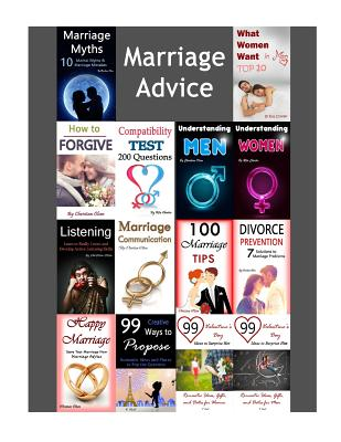 Marriage Advice: 14 Relationship Advice and Marriage Counsel Books (Marriage Tips, Marriage Communication, Understanding Men, Understanding Women, Listening, Forgiving) - Chester, Rita, and Olsen, Christian, and Noot, V