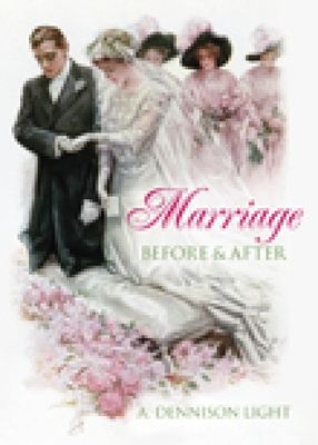 Marriage: Before & After - Light, A Dennison
