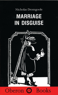 Marriage in Disguise - Dromgoole, Nicholas