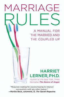 Marriage Rules: A Manual for the Married and the Coupled Up - Lerner, Harriet, PhD, PH D