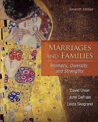 Marriages & Families: Intimacy, Diversity, and Strengths - Olson, David, and DeFrain, John, and Skogrand, Linda