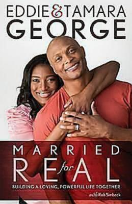 Married for Real: Building a Loving, Powerful Life Together - George, Tamara, and Simbeck, Rob