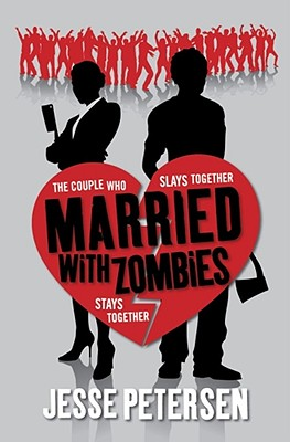 Married with Zombies - Petersen, Jesse
