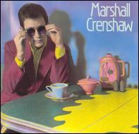 Marshall Crenshaw [1982] - Marshall Crenshaw
