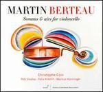 Martin Berteau: Sonatas & Airs for Violoncello