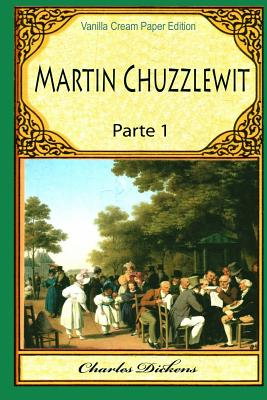 Martin Chuzzlewit Parte 1 - Dickens, Charles