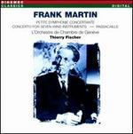 Martin: Petite Symhonie Concertante; Concerto for 7 Winds