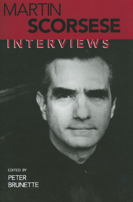 Martin Scorsese: Interviews - Scorsese, Martin, Professor, and Brunette, Peter (Editor)