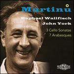 Martinu: 3 Cello Sonatas; 7 Arabesques