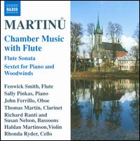 Martinu: Chamber Music with Flute - Fenwick Smith (flute); Haldan Martinson (violin); Rhonda Rider (cello); Richard Ranti (bassoon); Sally Pinkas (piano);...