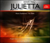 Martinu: Julietta - Antonin Votava (tenor); Antonin Zlesak (tenor); Bohumir Lalak (vocals); Dalibor Jedlicka (bass); Eva Hlobilova (soprano);...