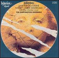 Martinu: La Revue de Cuisine; Nonet; Three Madrigals - Clifford Benson (piano); Dartington Ensemble; David Campbell (clarinet); Ernst Kovacic (violin); Graham Sheen (bassoon);...