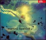 Martinu: Spal?cek; The Spectre's Bride; The Romance of the Dandelions; The Primrose