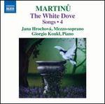 Martinu: The White Dove - Songs, Vol. 4