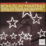 Martinu: Works for Violins and Orchestra