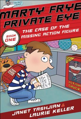 Marty Frye, Private Eye: The Case of the Missing Action Figure - Tashjian, Janet