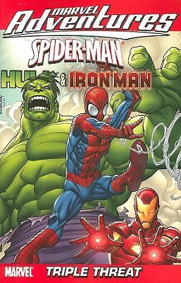Marvel Adventures: Spider-Man, Hulk & Iron Man: Triple Threat - Tobin, Paul, and Cosby, Nathan (Editor), and Paniccia, Mark (Editor)