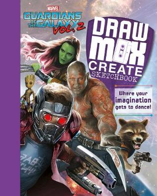 Marvel Guardians of the Galaxy Vol. 2 Draw, Mix, Create Sketchbook: Where Your Imagination Gets to Dance! - Parragon Books Ltd