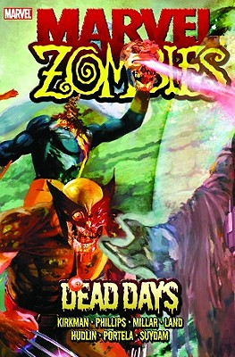 Marvel Zombies: Dead Days - Kirkman, Robert, and Millar, Mark, and Hudlin, Reginald