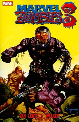 Marvel Zombies, Volume 3 - Van Lente, Fred (Text by)