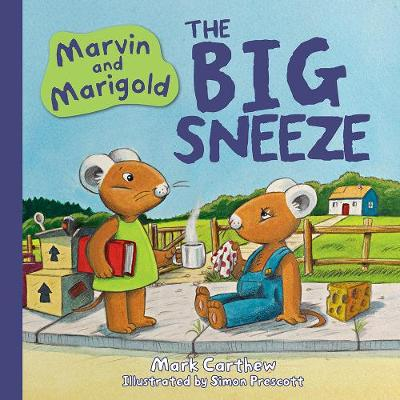 Marvin and Marigold: No. 1: The Big Sneeze - Carthew, Mark