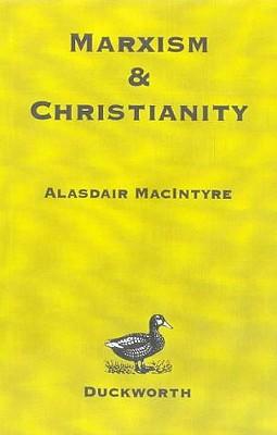 Marxism and Christianity - Macintyre, Alasdair