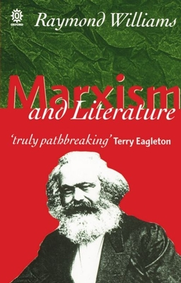 Marxism and Literature - Williams, Raymond, Professor