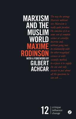 Marxism and the Muslim World - Rodinson, Maxime, and Pallis, Michael (Translated by), and Achcar, Gilbert (Foreword by)