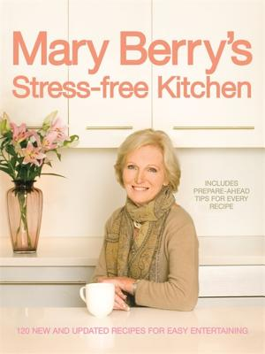 Mary Berry's Stress-Free Kitchen - Berry, Mary