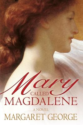 Mary, Called Magdalene - George, Margaret