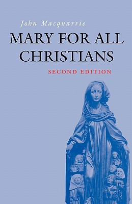Mary for All Christians - MacQuarrie, John, and Stacpoole, Alberic (Foreword by), and McLoughlin, William M (Foreword by)