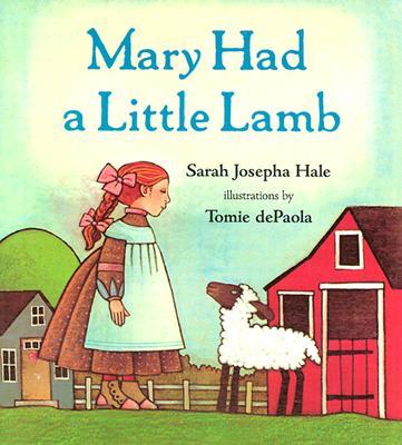 Mary Had a Little Lamb - Hale, Sarah Josepha