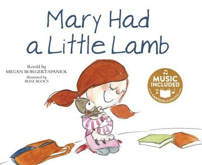 Mary Had a Little Lamb - Borgert-Spaniol, Megan