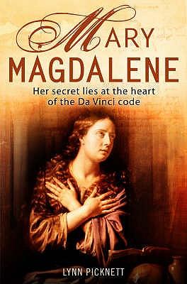 Mary Magdalene: Christianity's Hidden Goddess - Picknett, Lynn